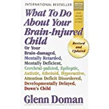What To Do About Your Brain-Injured Child (English Edition)