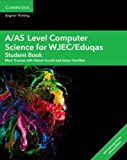 A/AS Level Computer Science for WJEC/Eduqas Student Book with Cambridge Elevate Enhanced Edition (2 Years) (A Level Comp 2 Computer Science WJEC/Eduqas)