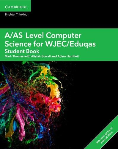 A/AS Level Computer Science for WJEC/Eduqas Student Book with Cambridge Elevate Enhanced Edition (2 Years) (A Level Comp 2 Computer Science WJEC/Eduqas) by Cambridge University Press