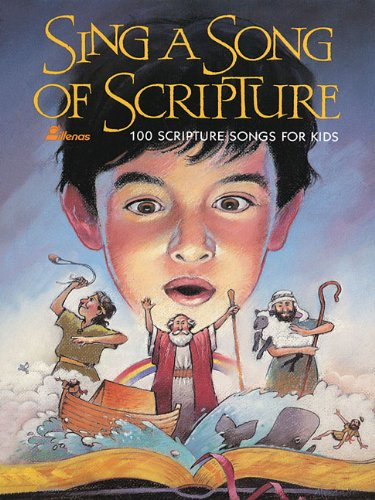 Sing a Song of Scripture: 100 Scripture Songs for Kids (Lillenas Publications)