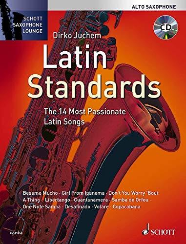 Latin Standards: The 14 Most Passionate Latin Songs. Alt-Saxophon. Ausgabe mit CD. (Schott Saxophone Lounge)