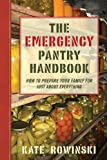 The Emergency Pantry Handbook, Kate Rowinski, 162087590X