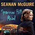 Sparrow Hill Road: Ghost Stories, Book 1 Audiobook by Seanan McGuire Narrated by Amy Landon