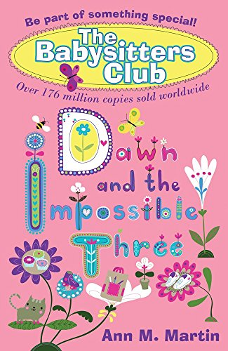 Dawn and the Impossible Three (New Babysitters Club 2010) by Ann M. Martin (24-Oct-2013) Paperback (Babysitters Club Dawn And The Impossible Three)