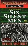 Six Silent Men, Reynel Martinez, 0804115664