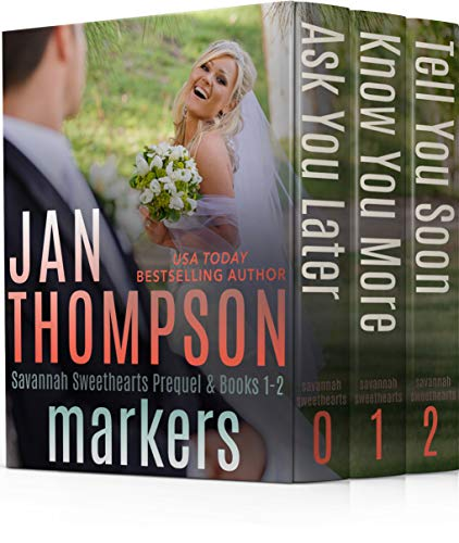 Markers: Savannah Sweethearts Prequel & Books 1-2: Ask You Later, Know You More, Tell You Soon (Savannah Sweethearts Boxed Set Collection Book 1)