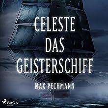 Celeste - das Geisterschiff Hörbuch von Max Pechmann Gesprochen von: Andreas Denk
