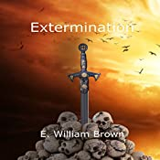 Extermination: Daniel Black, Book 3 | E. William Brown