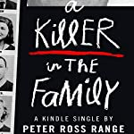 A Killer in the Family | Peter Ross Range