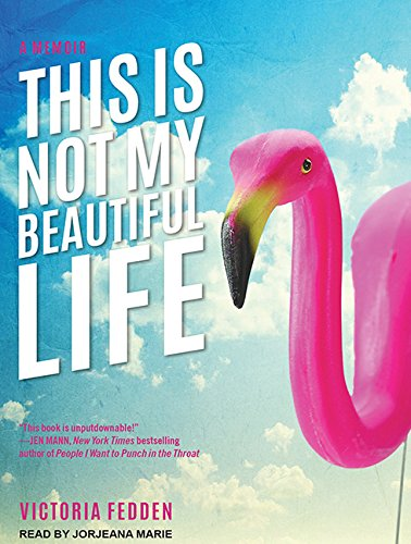 This Is Not My Beautiful Life: A Memoir by Tantor Audio