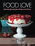 img - for Food Love: Nourishing Yourself, Your Family, and the Planet book / textbook / text book