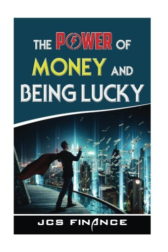 Download The Power Of Money And Being Lucky PDF