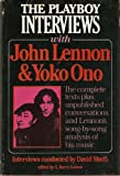 img - for The Playboy Interviews With John Lennon and Yoko Ono: The complete texts plus unpublished conversations and Lennon's song-by-song analysis of his music book / textbook / text book