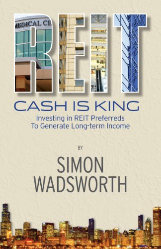 Cash Is King: Investing in REIT Preferreds to Generate Long-term Income