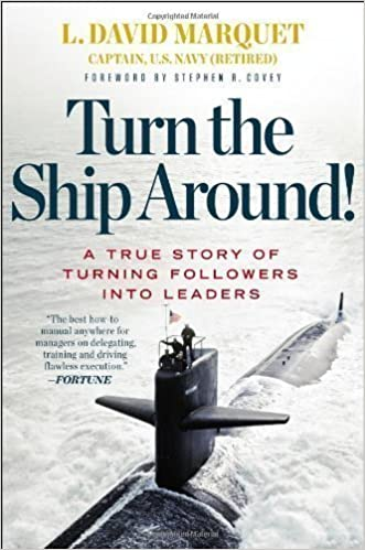 Download gratis bøger online i pdf format Turn the Ship Around!: A True Story of Turning Followers into Leaders by Marquet, L. David (2013) Hardcover ePub