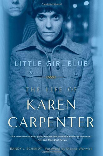 Little Girl Blue The Life of Karen Carpenter [Schmidt, Randy L.] (Tapa Blanda)