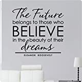 "24"" The Future Belongs To Those Who Believe In The Beauty Of Their Dreams Eleanor Roosevelt Wall Decal Sticker Art Mural Home Décor Quote"