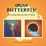 Iron Butterfly - Sun And Steel / Scorching Beauty by Iron Butterfly (2015-01-01)