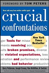 Crucial Confrontations: Tools for Resolving Broken Promises, Violated Expectations, and Bad Behavior Paperback