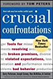Crucial Confrontations: Tools for talking about broken promises, violated expectations, and bad behavior