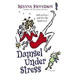 Damsel Under Stress: A Novel | Shanna Swendson