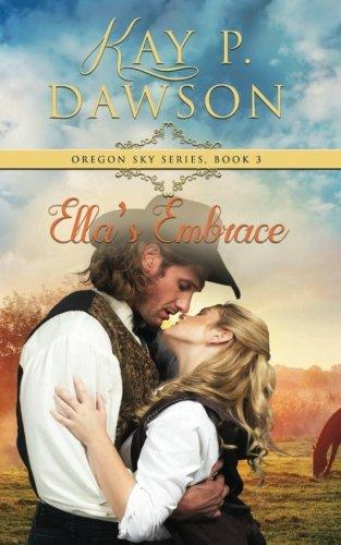 Ella's Embrace (Oregon Sky Series) (Volume 3) pdf