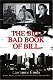 The Big, Bad Book of Bill, Lawrance Binda, 0595284779