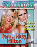 Paris and Nicky Hilton (Popular Culture: A View from the Paparazzi (Hardcover))
