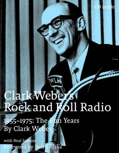 Clark Weber's Rock and Roll Radio: The Fun Years, 1955-1975