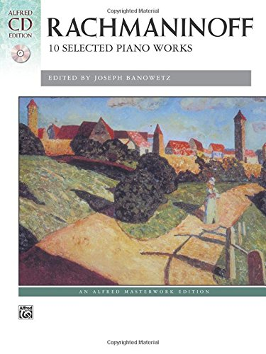 Selected Piano Music - Rachmaninoff -- 10 Selected Piano Works: Book & CD (Alfred Masterwork CD Edition)