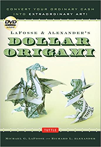 Lafosse Alexanders Dollar Origami Convert Your Ordinary Cash