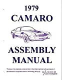 FULLY ILLUSTRATED 1979 CHEVROLET CAMARO FACTORY ASSEMBLY INSTRUCTION MANUAL - COVERS: Berlinetta. Rally Sport RS, and Z28. CHEVY 79