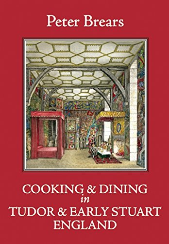 Cooking and Dining in Tudor and Early Stuart England