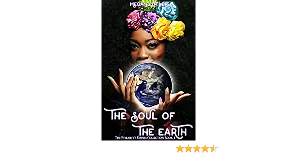 The Soul Of The Earth Eternitys Empire Collection Book 2 Kindle