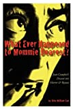 img - for What Ever Happened to Mommie Dearest? book / textbook / text book