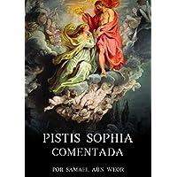 Pistis Sophia Comentada: por Samael Aun Weor