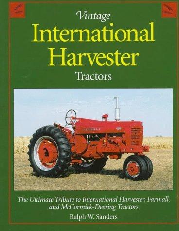 (Vintage International Harvester Tractors by Ralph W. Sanders (1997-08-24))