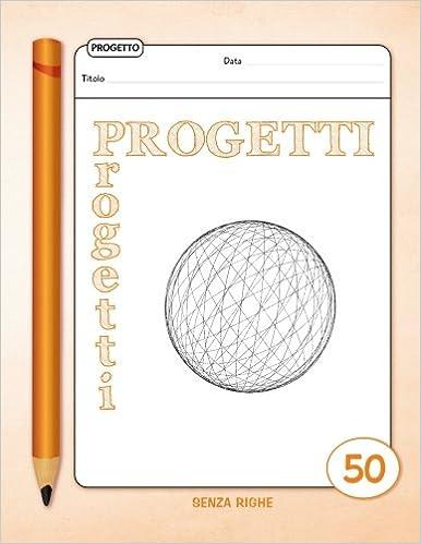 Progetti - Quaderno - Senza Righe - 50 Schede: Quaderno per ...