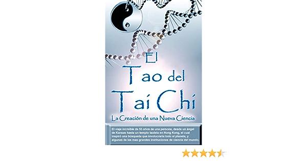 El Tao del Tai Chi: La Creacion de una Nueva Ciencia: Amazon ...