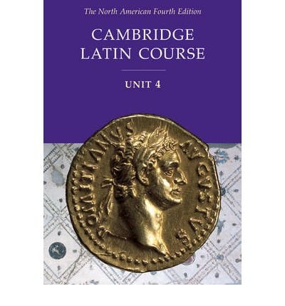 By North American Cambridge Classics Project - Cambridge Latin Course Unit 3 Student Text North American edition: 4th (fourth) Edition ebook