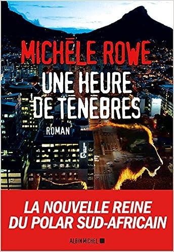 UNE HEURE DE TENEBRES  de Michèle Rowe 51usfUCCPML._SX342_BO1,204,203,200_