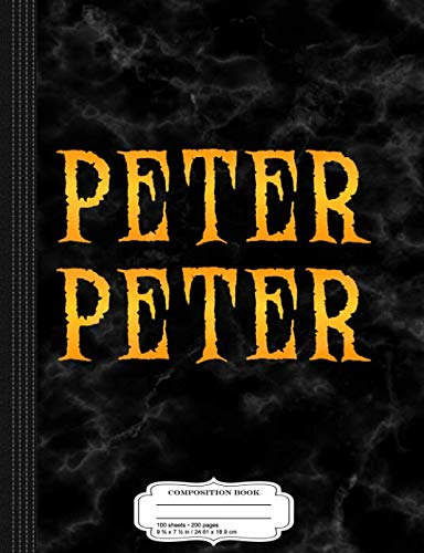 Peter Peter Halloween Costume Composition Notebook: College Ruled 9¾ x 7½ 100 Sheets 200 Pages For -