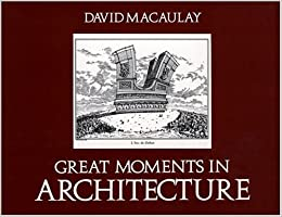 Great Moments in Architecture by MacAulay (1978-04-19)