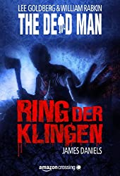 The Dead Man: Ring der Klingen (The Dead Man Serie 2) (German Edition)