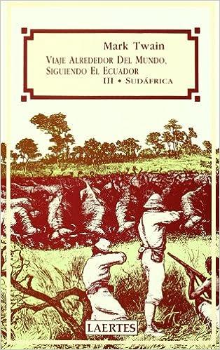 Viaje alrededor del mundo, siguiendo el Ecuador: III. El Ecuador Nan-Shan: Amazon.es: Mark Twain, Marta Pérez Sánchez: Libros