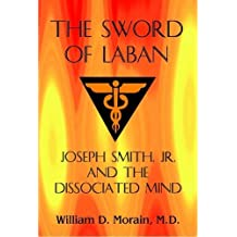 The Sword of Laban: Joseph Smith, Jr., and the Dissociated Mind