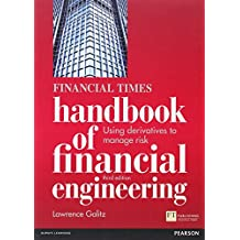 The Financial Times Handbook of Financial Engineering: Using Derivatives to Manage Risk (3rd Edition)