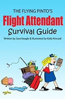The Flying Pinto's Flight Attendant Survival Guide by [Keagle, Sara Pinto]