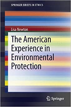 Book The American Experience in Environmental Protection (SpringerBriefs in Ethics)
