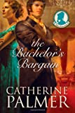 The Bachelor's Bargain, Catherine Palmer, 0842319298